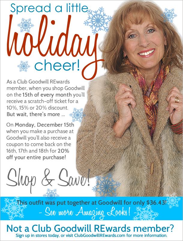 Shop and save this holiday season! December 15th is scratch-off day at Goodwill! Receive a scratch-off ticket and get 10, 15 or 20 percent off your purchase. But wait, there's more on Monday, December 15th when you make a purchase at Goodwill you will also receive a coupon to come back on the 16th, 17th and 18th for 20 percent off your entire purchase!