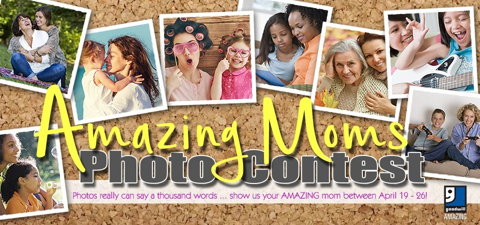 Goodwill Amazing Moms Photo Contest