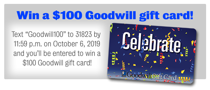 Win a $100 Goodwill gift card!