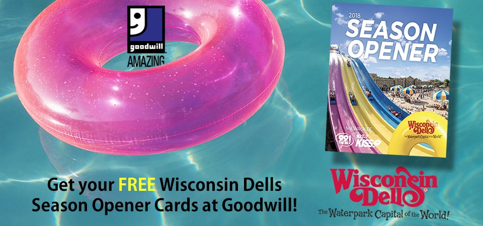 Get your FREE Wisconsin Dells Summer Season Opener Card at Goodwill!