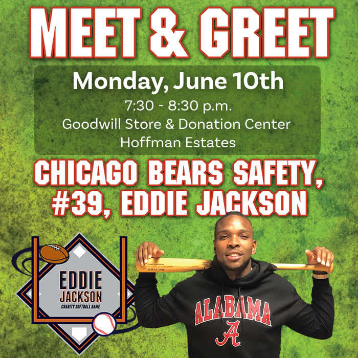 Stop by the Goodwill Store & Donation Center in Hoffman Estates on Monday, June 10th, 2019 and meet Chicago Bears Safety, Eddie Jackson!
