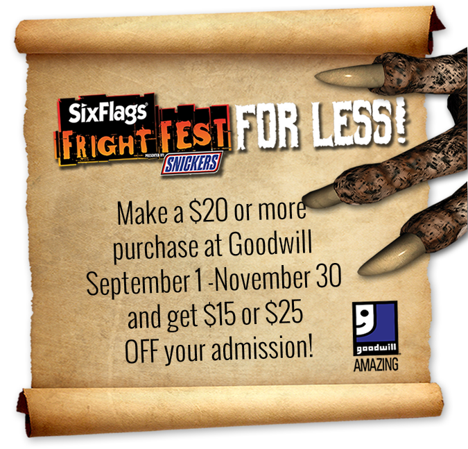 Make a $20 or more purchase at Goodwill and get in to Fright Fest for less!