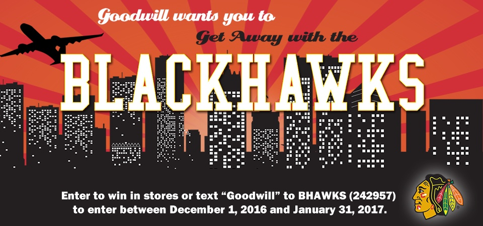 Goodwill wants you to getaway with the Blackhawks!