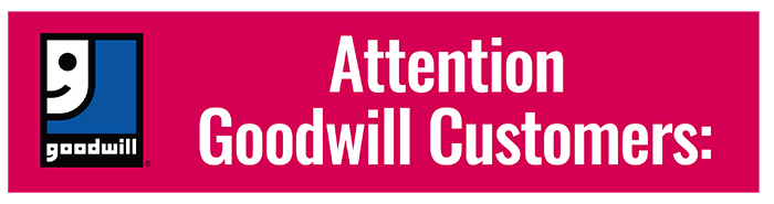 Attention Goodwill Customers!