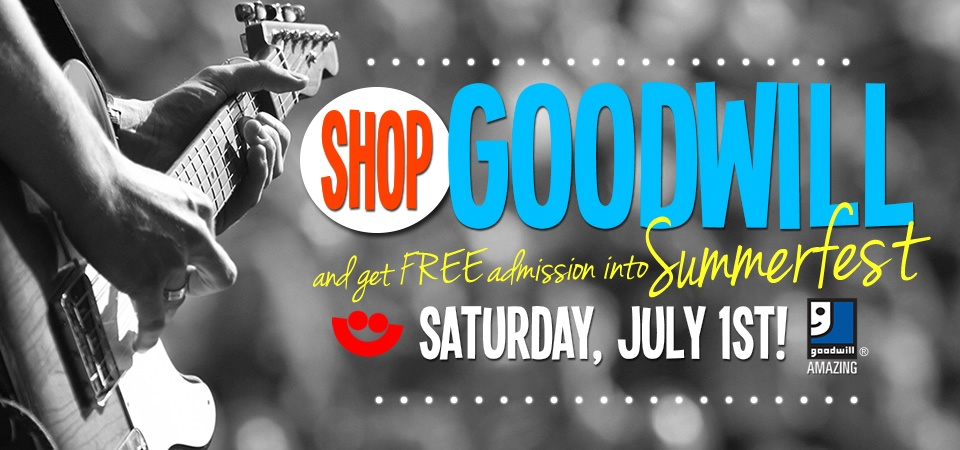 Shop Goodwill and get free admission into Summerfest on July 1