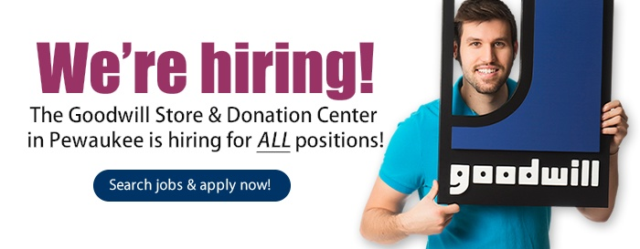 Goodwill is Hiring for All Positions in Pewaukee