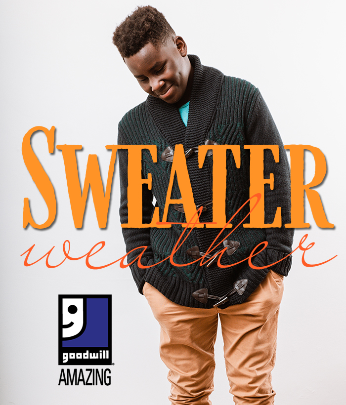 It's sweater weather! ... Find ALL the right sweaters at Goodwill!