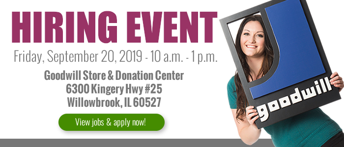 Attend a hiring event at the Goodwill Store & Donation Center in Willowbrook