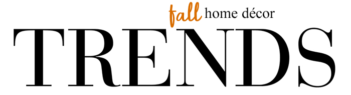 Fall Home Decor Trends