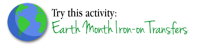 Earth Month Activity - Iron-on Transfer