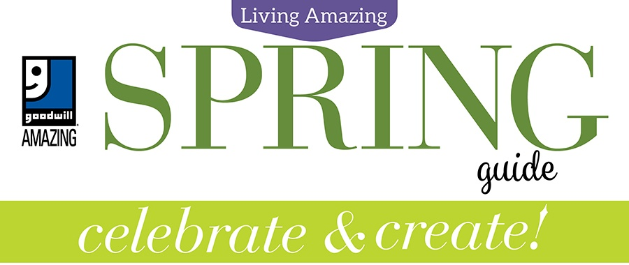 Living Amazing with Goodwill - Spring 2018