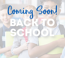 Back-to-School - Coming Soon