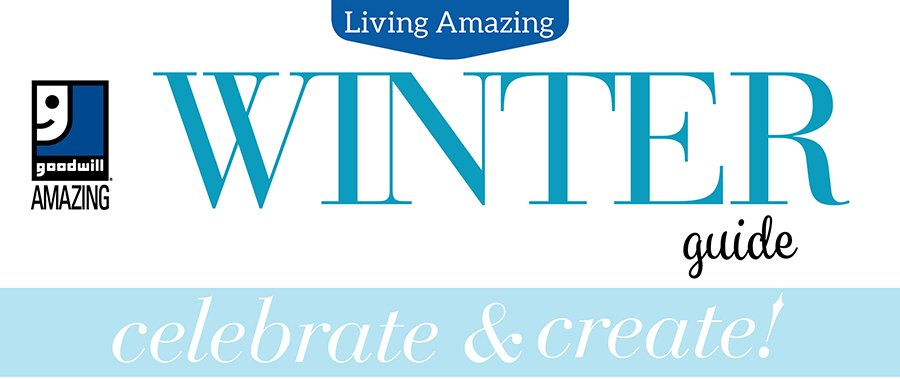 Living Amazing with Goodwill - Winter 2018