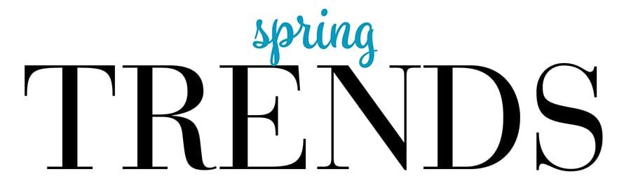 Spring Trends 2019