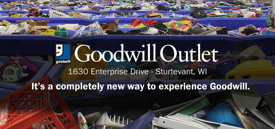 Visit the Goodwill Outlet at 1630 Enterprise Drive in Sturtevant, Wisconsin
