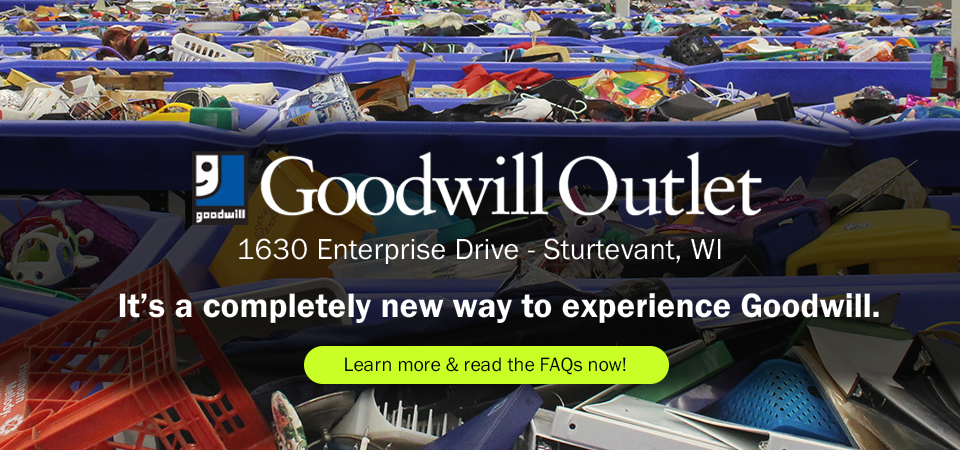 Visit the Goodwill Outlet in Sturtevant, WI
