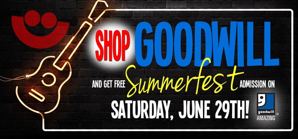 Shop Goodwill & get FREE Summerfest Admission!