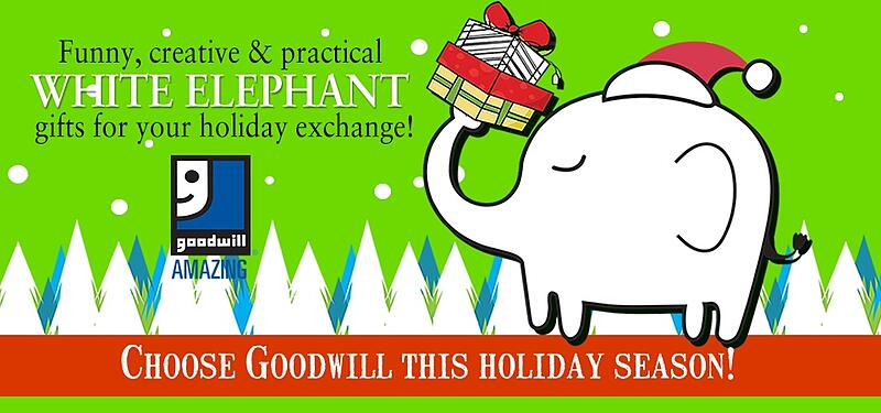Purchase White Elephant Gifts at Goodwill!