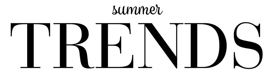Summer Trends 2018