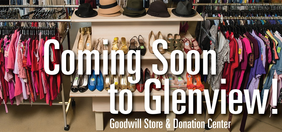 Glenview Goodwill Store and Donation Center Coming Soon