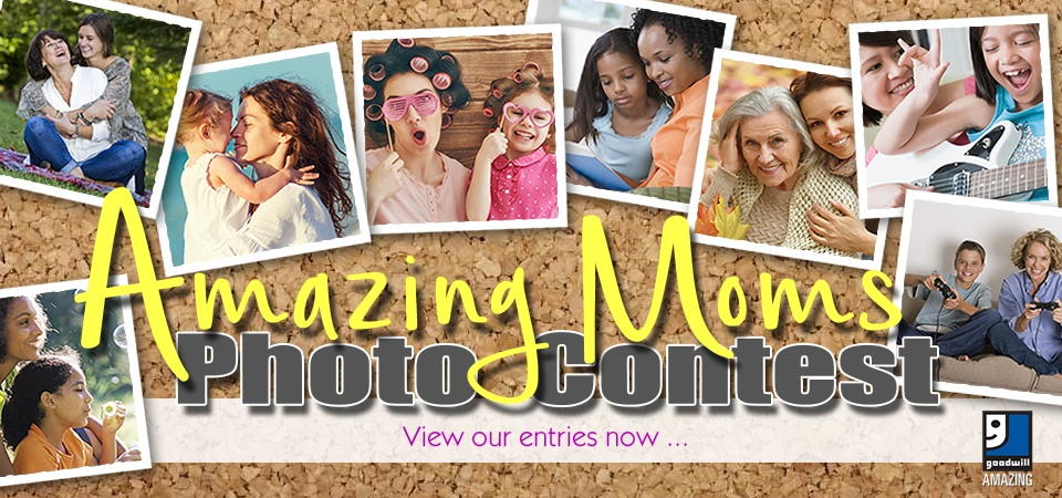 Goodwill's Amazing Moms Photo Contest