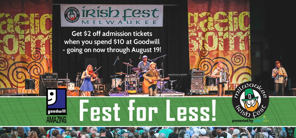 Save on Irish Fest tickets when you shop Goodwill