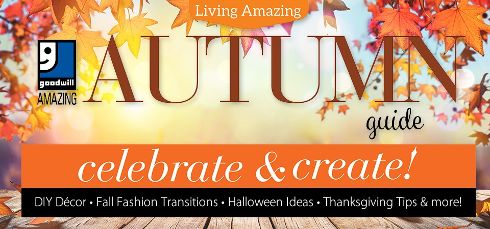 Celebrate and Create this Fall with Goodwill