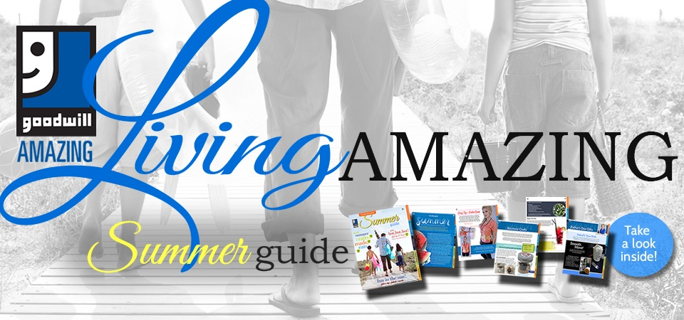 Goodwill's Living Amazing Summer Guide