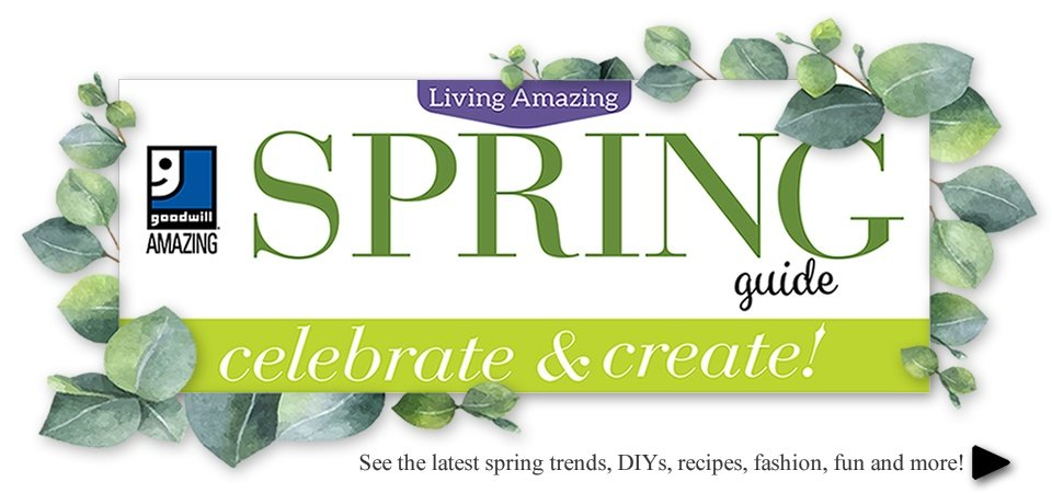 Goodwill's Living Amazing Spring Guide