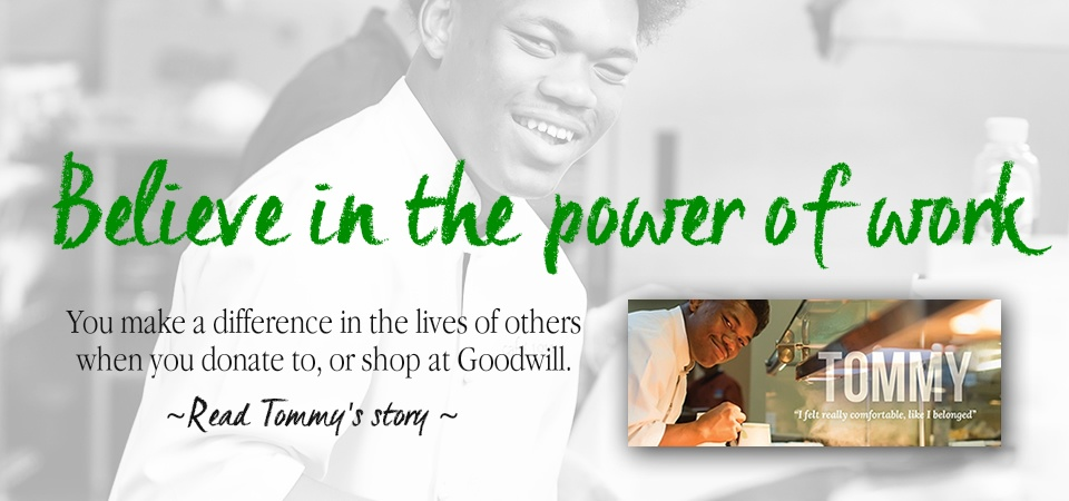 Believe in the Power of Work - Goodwill Success Stories