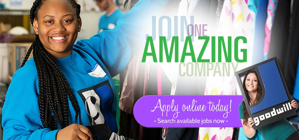 Goodwill is hiring - apply today!