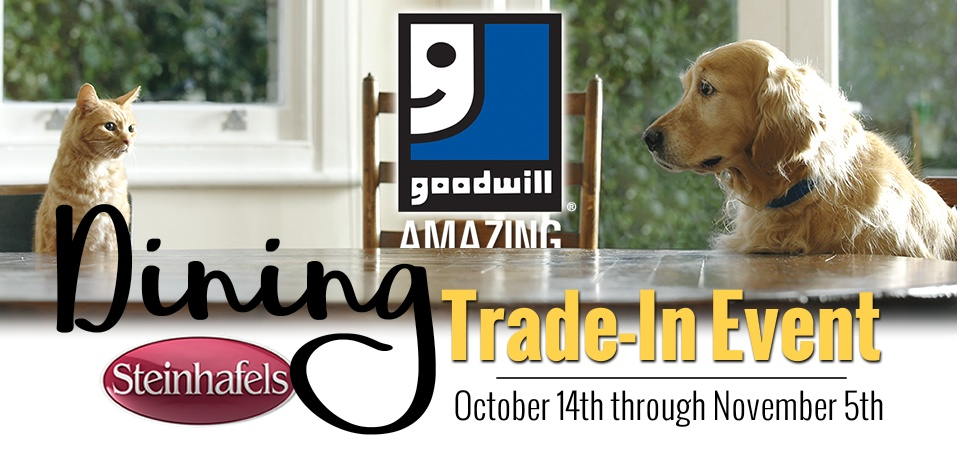 Donate your dining set to Goodwill and get free delivery on a new set from Steinhafels!