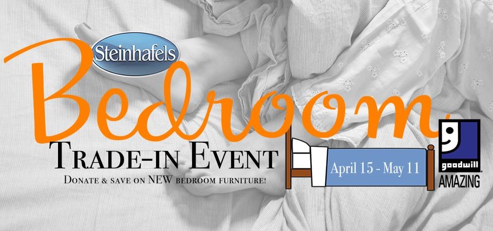 Steinhafels and Goodwill Bedroom Trade-in Event