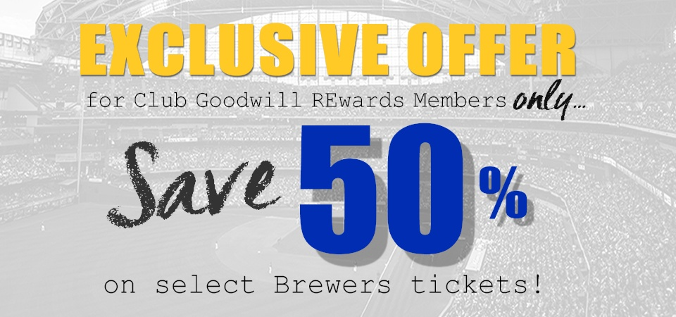 Club Goodwill REwards members get half-off select Brewers tickets