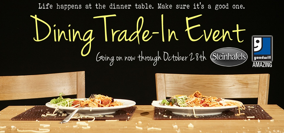 Goodwill and Steinhafels Dining Trade In Event Going On Now