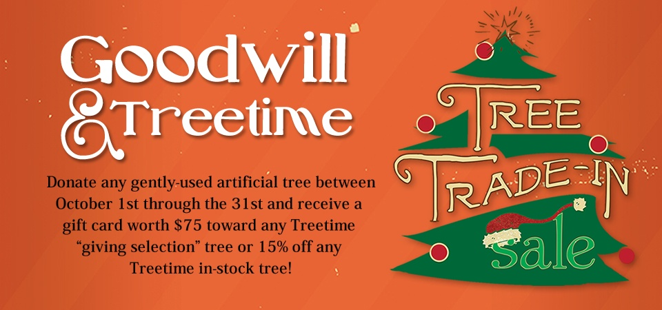 Treetime and Goodwill Christmas Tree Trade-In Sale